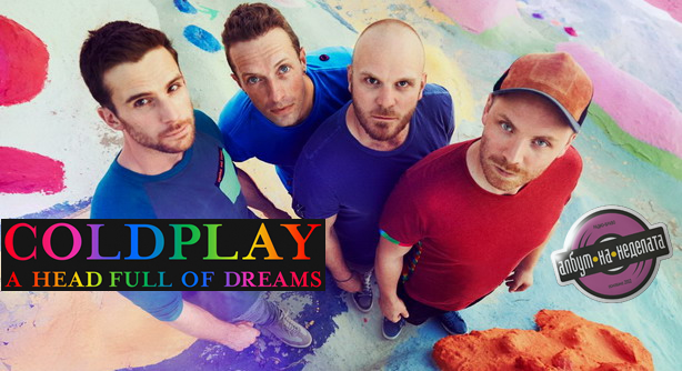 Coldplay – A Head Full Of Dreams (Албум на неделата)