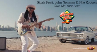 Bravo Hit Sigala John Newman Nile Rodgers Give Me Your Love