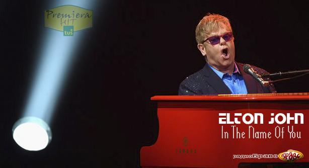 Premiera Hit Elton John - In The Name Of You