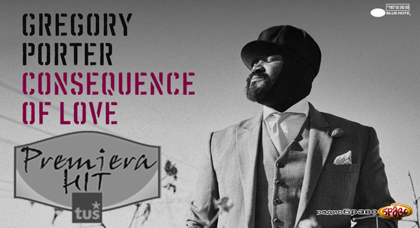 Premiera Hit Gregory Porter - Consequence Of Love