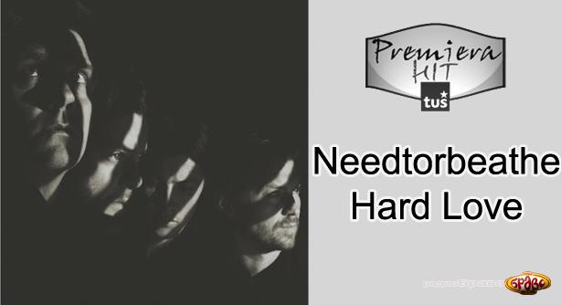 Premiera Hit Needtorbeathe – Hard Loveo