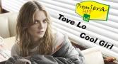 Premiera Hit Tove Lo - Cool Girl