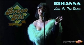 Bravo Hit Rihanna - Love On The Brain