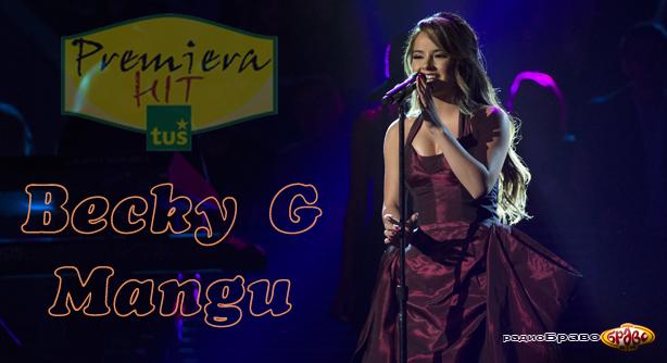premiera-hit-becky-g-mangu