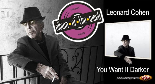Leonard Cohen – You Want It Darker (Албум на неделата)