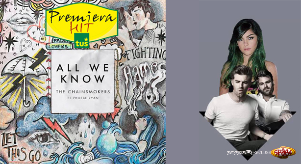 premiera-hit-the-chainsmokers-feat-phoebe-ryan-all-we-know