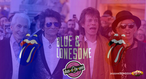 The Rolling Stones – Blue & Lonesome (Албум на неделата)