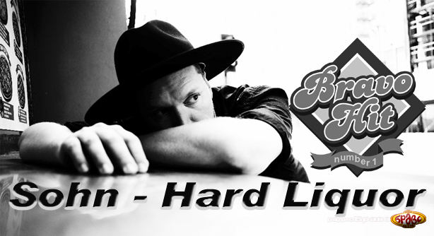 Sohn – Hard Liquor (Браво Хит)