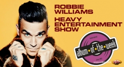 Album On The Week Robbie Williams - Heavy Entertainment Show