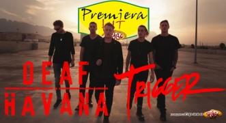 Premiera Hit Deaf Havana – Trigger