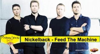Premiera Hit Nickelback - Feed The Machine