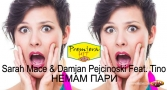 Premiera Hit Sarah Mace & Damjan Pejcinoski Feat. Tino - Nemam Pari