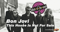 Album On The Week Bon Jovi - This House Is Not For Sale