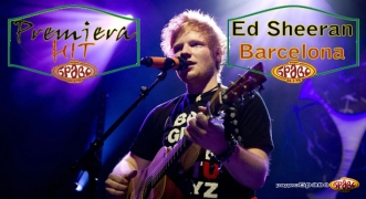 Premiera Hit Ed Sheeran - Barcelona