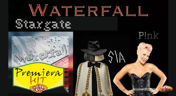 Premiera Hit Sia Feat. Pink & Stargate - Waterfall