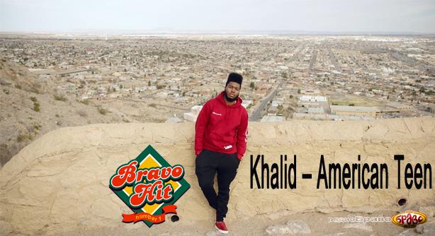 Khalid – American Teen (Браво Хит)