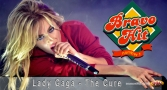 Bravo Hit Lady Gaga - The Cure