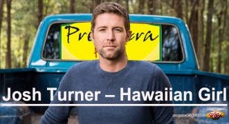 Premiera Hit Josh Turner – Hawaiian Girl