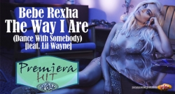 Premiera Hit Bebe Rexha Feat. Lil Wayne - The Way I Are (Dance With Somebody)