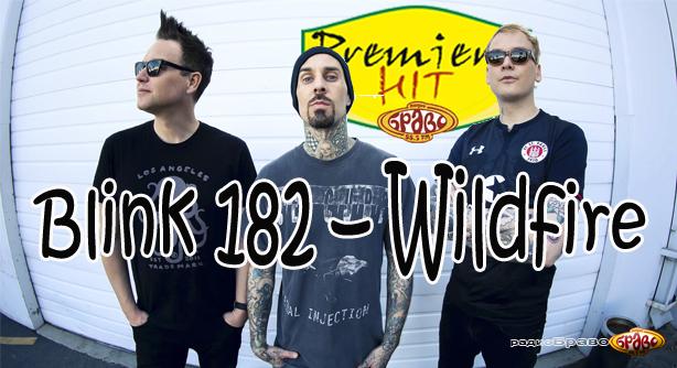 Blink 182 – Wildfire (Премиера Хит)