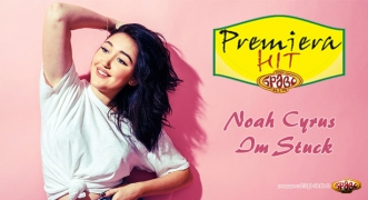Premiera Hit Noah Cyrus - Im Stuck