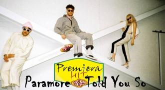 Premiera Hit Paramore – Told You So