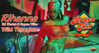 Bravo Hit Rihanna Feat. DJ Khaled & Bryson Tiller - Wild Thoughts