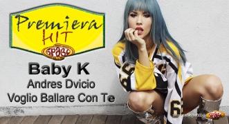 Premiera Hit Baby K Feat. Andres Dvicio - Voglio Ballare Con Te