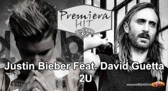 Premiera Hit David Guetta Feat. Justin Bieber - 2U