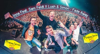 Premiera Hit Inna Feat. Sam Feldt X Lush & Simon - Fade Away