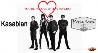 Premiera Hit Kasabian - You're In Love With A Psycho