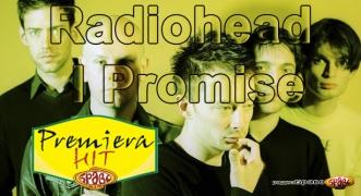Premiera Hit Radiohead - I Promise