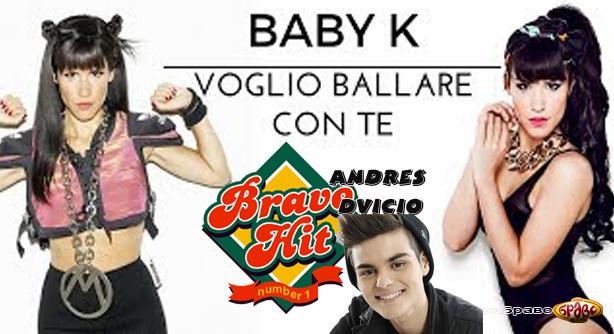 Baby K Feat. Andres Dvicio – Voglio Ballare Con Te (Браво Хит)