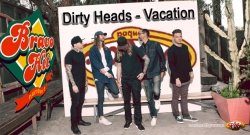 Bravo Hit Dirty Heads - Vacation