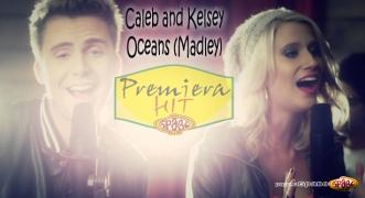 Premiera Hit Caleb and Kelsey – Oceans (Madley)