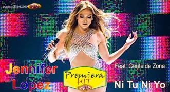 Premiera Hit Jennifer Lopez Feat. Gente de Zona - Ni Tu Ni Yo