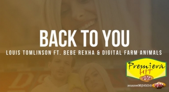 Premiera Hit Louis Tomlinson Feat. Bebe Rexha & Digital Farm Animals - Back to You