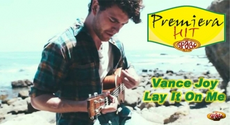 Premiera Hit Vance Joy - Lay It On Me
