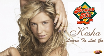 Bravo Hit Kesha - Learn To Let Go