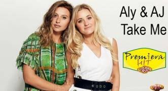 Premiera Hit Aly & AJ - Take Me