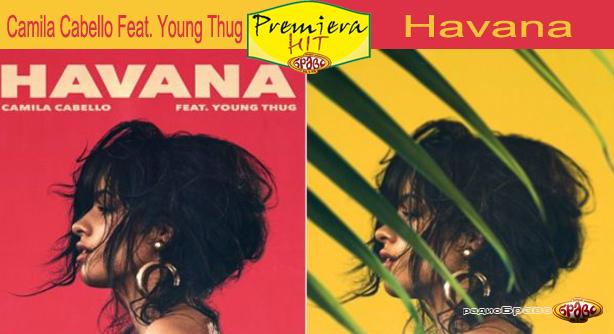 Camila Cabello Feat. Young Thug – Havana (Премиера Хит)