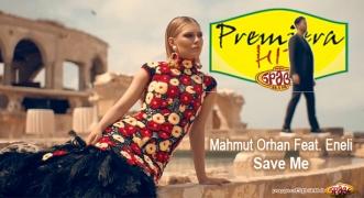 Premiera Hit Mahmut Orhan Feat. Eneli - Save Me