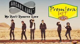 Premiera Hit Arcade Fire - We Don't Deserve Love