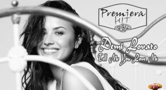 Premiera Hit Demi Lovato - Tell Me You Love Me