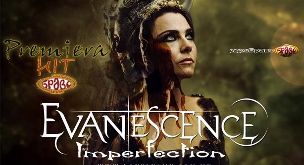 Premiera Hit Evanescence - Imperfection