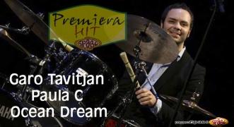 Premiera Hit Garo Tavitjan Feat. Paula C - Ocean Dream