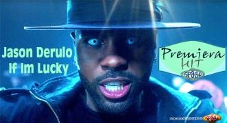 Premiera Hit Jason Derulo - If Im Lucky