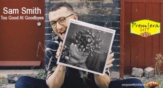 Premiera Hit Sam Smith - Too Good At Goodbyes