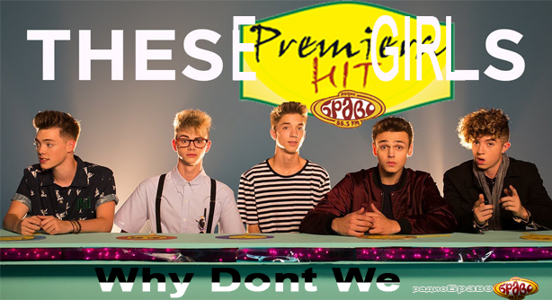 Why Dont We – These Girls (Премиера Хит)