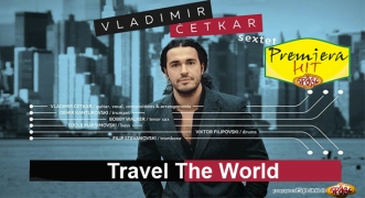 Premiera Hit Vladimir Cetkar - Travel The World